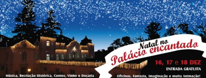 Escapadela da Semana - Natal no Palácio Encantado